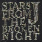 STARS FROM THE BROKEN NIGHT(初回生産限定)