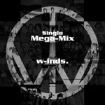 w-inds.Single Mega-Mix