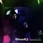 Disco K2〜Kikkawa Koji Dance Remix Best〜