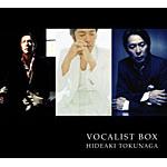 HIDEAKI TOKUNAGA VOCALIST BOX