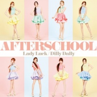 AFTERSCHOOL シングル「Lady Luck/Dilly Dally」【CDのみ】