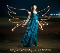 水樹奈々 シングル「BRIGHT STREAM」(2012年8月1日発売)