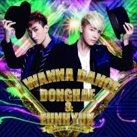 SUPER JUNIOR DONGHAE & EUNHYUKのシングル「I WANNA DANCE」【CDのみ】