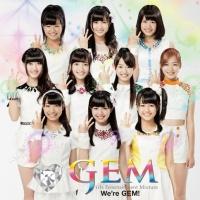 デビューシングル「We're GEM!」【CD+DVD】