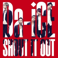 Da-iCEのシングル「SHOUT IT OUT」【通常盤】