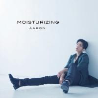 AARON(アーロン/炎亞綸)のシングル「MOISTURIZING」【通常盤】