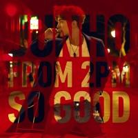 JUNHO(From 2PM)のアルバム『SO GOOD』【初回生産限定盤A】