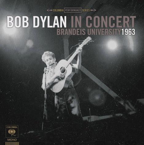 『ボブ・ディラン・イン・コンサート:ブランダイス・ユニヴァーシティ1963』