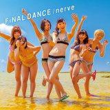 ラストシングル「FiNAL DANCE/nerve」(5月28日発売)通常MV盤