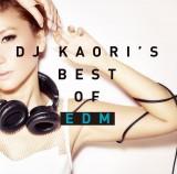 アルバム『DJ KAORI'S BEST OF EDM』(12月17日発売)