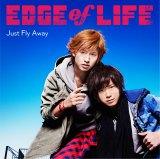 EDGE of LIFEの3rdシングル「Just Fly Away」が初登場10位(写真はCD盤)