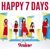 9nineのシングル「HAPPY 7 DAYS」(初回生産限定盤A)
