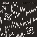 先行シングル「Go」が収録されたケミカル・ブラザーズのニューアルバム『ボーン・イン・ザ・エコーズ』(7月発売)
