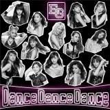 E-girlsのニューシングル「Dance Dance Dance」(CD+DVD)