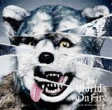 MAN WITH A MISSIONニューアルバム『The World's On Fire』(2月10日発売)