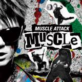 MUSCLE ATTACK1stアルバム『MUSCLE』ジャケット