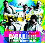 DOBERMAN INFINITY最新シングル「GA GA SUMMER/D.Island feat. m-flo」