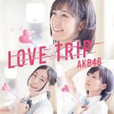 AKB48の45thシングル「LOVE TRIP/しあわせを分けなさい」初回限定盤Type-B