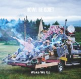 HOWL BE QUIET 2ndシングル「Wake We Up」(8月3日発売)