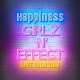 """9日から初の単独ツアー『Happiness LIVE TOUR 2016. """"GIRLZ N' EFFECT""""』をスタート"""