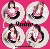 9nineニューシングル「Why don't you RELAX?」通常盤