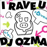 I RAVE U feat.DJ OZMA