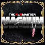 """ザ・R&Bマスター""""マグナム"""""""