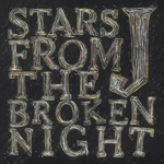 STARS FROM THE BROKEN NIGHT(初回生産限定)