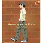 Dreaming on the Radio(初回生産完全限定盤)