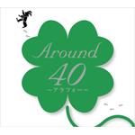 Around40〜アラフォー〜