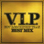 V.I.P.-ホット・R&B/ヒップホップ・トラックス-ベスト・ミックス