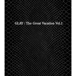 THE GREAT VACATION VOL.1〜SUPER BEST OF GLAY〜