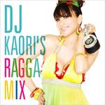 DJ KAORI'S RAGGA MIX
