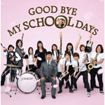 GOOD BYE MY SCHOOL DAYS