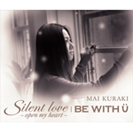 Silent love〜open my heart〜/BE WITH U