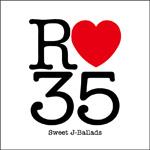R■35 Sweet J-Ballads