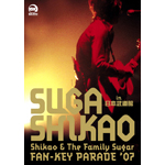 Shikao & The Family Sugar〜FAN-KEY PARADE '07〜 in 日本武道館