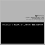 THE BEST of FANATIC◇CRISIS des[Clip]tion