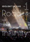 アイドリッシュセブン 1st LIVE「Road To Infinity」DVD Day1