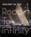 アイドリッシュセブン 1st LIVE「Road To Infinity」Blu-ray Day1