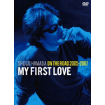 """ON THE ROAD 2005-2007 """"My First Love"""""""