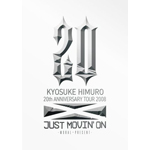 KYOSUKE HIMURO 20th ANNIVERSARY TOUR 2008 JUST MOVIN' ON-MORAL〜PRESENT-