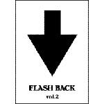 FLASH BACK vol.2