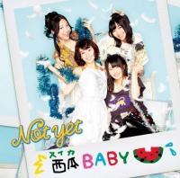 Not yetの4thシングル「西瓜BABY」【通常版Type-B】