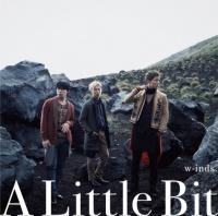 w-inds.のシングル「A Little Bit」【初回限定生産盤A】