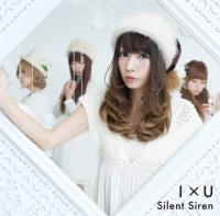 Silent Siren 4thシングル「I×U」(初回限定あいにゃん盤)