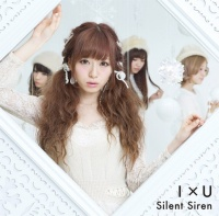 Silent Siren 4thシングル「I×U」(初回限定ゆかるん盤)