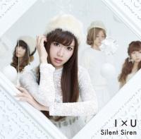 Silent Siren 4thシングル「I×U」(初回限定ひなんちゅ盤)