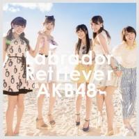 AKB48<br>36thシングル「ラブラドール・レトリバー」<br> (TypeB 通常盤)