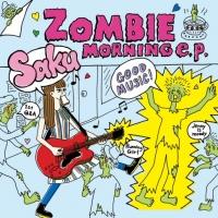 Sakuのミニアルバム『ZOMBIE MORING e.p.』